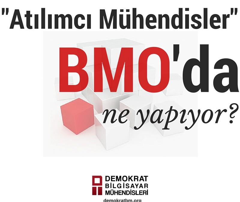 """""""Atılımcı Mühendisler"""" BMO'da Ne Yapıyor?"""